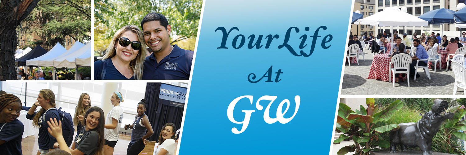 Your Life at GW banner with photos of employees and campus